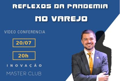 """Com o tema """"Reflexo da Pandemia no Varejo"""", empresário camaquense realiza videoconferência nesta segunda"""